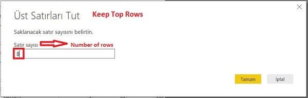 Query Editor - Home (Giriş) - Keep Top Rows- Satır Sayısını Belirliyoruz.