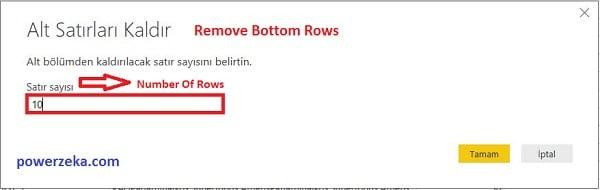 Query Editor - Home (Giriş) -Remove Bottom Rows- Alt Satırdan Başlayarak 10 Satırın Kaldırılmasını İstiyoruz