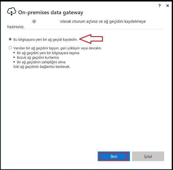Power BI - Gateway - Bilgisayara Ağ Geçidi Kaydetme