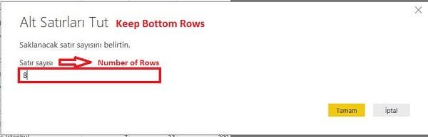 Query Editor - Home (Giriş) - Keep Bottom Rows- Satır Sayısını Belirliyoruz.