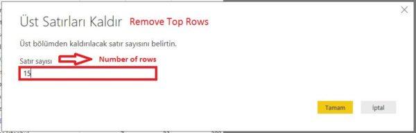 Query Editor - Home (Giriş) -Remove Top Rows- Üst Satırdan Başlayarak 15 Satırın Kaldırılmasını İstiyoruz.