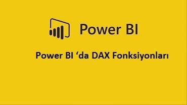 Power BI 'da DAX Fonksiyonları